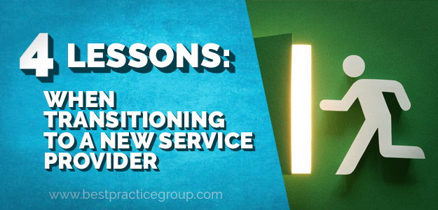 4 Lessons: When transitioning to a new service provider