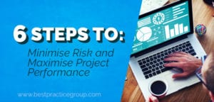 6 Steps to Minimise Risk and Maximise Project Performance